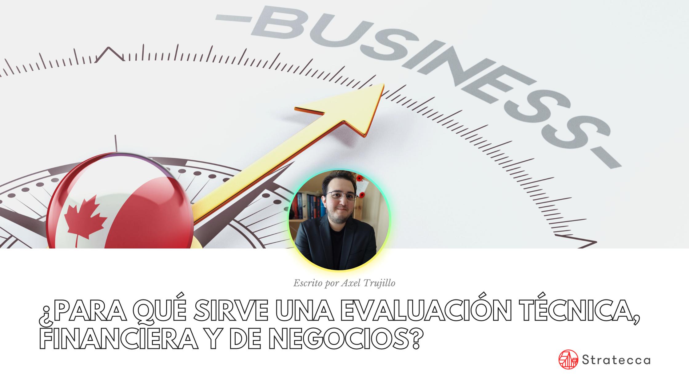 ¿Para qué sirve una Evaluación técnica, financiera y de negocios?